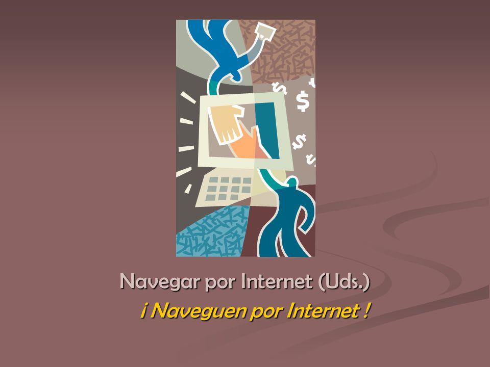 ¡ Naveguen por Internet !