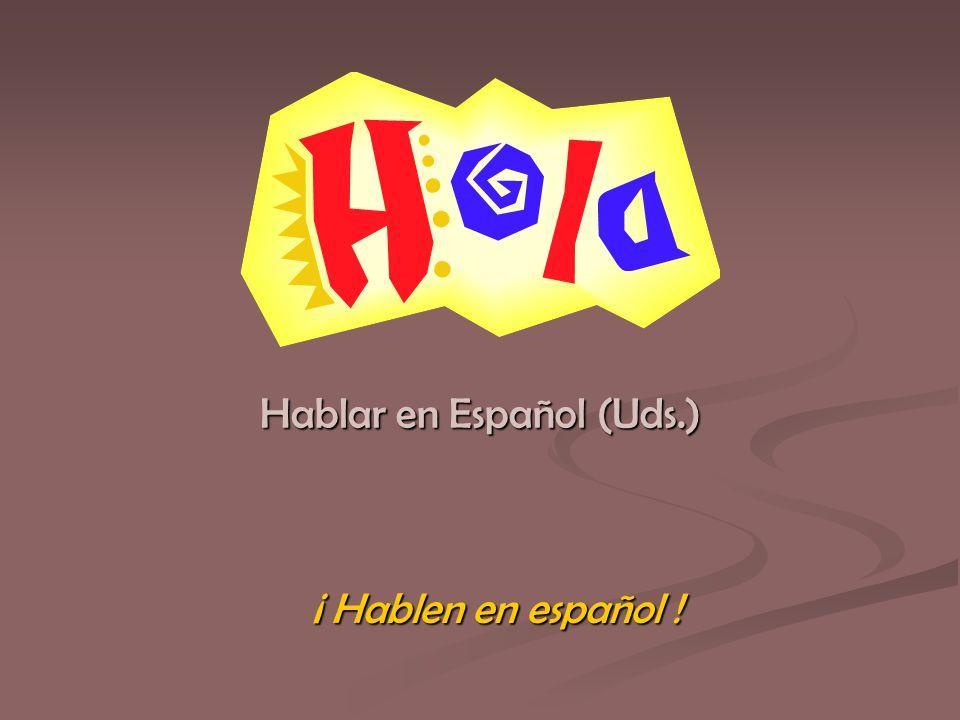 ¡ Hablen en español !