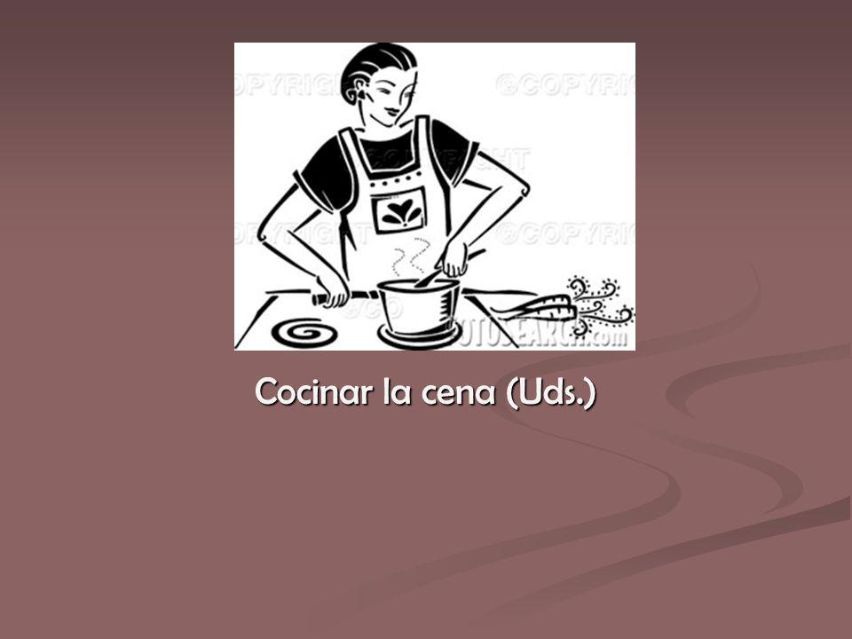 Cocinar la cena (Uds.)