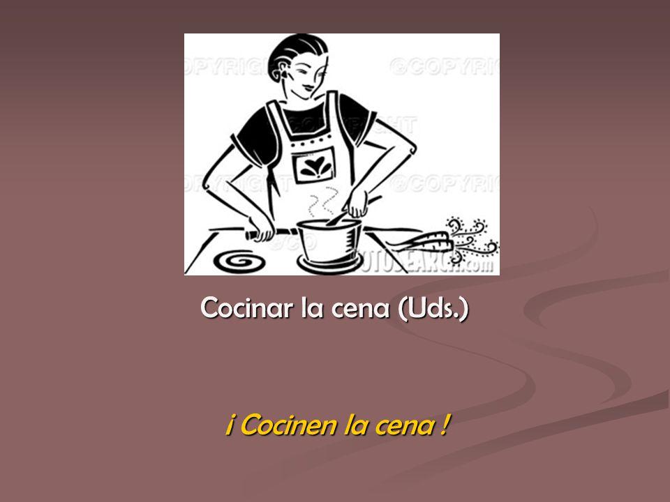¡ Cocinen la cena !