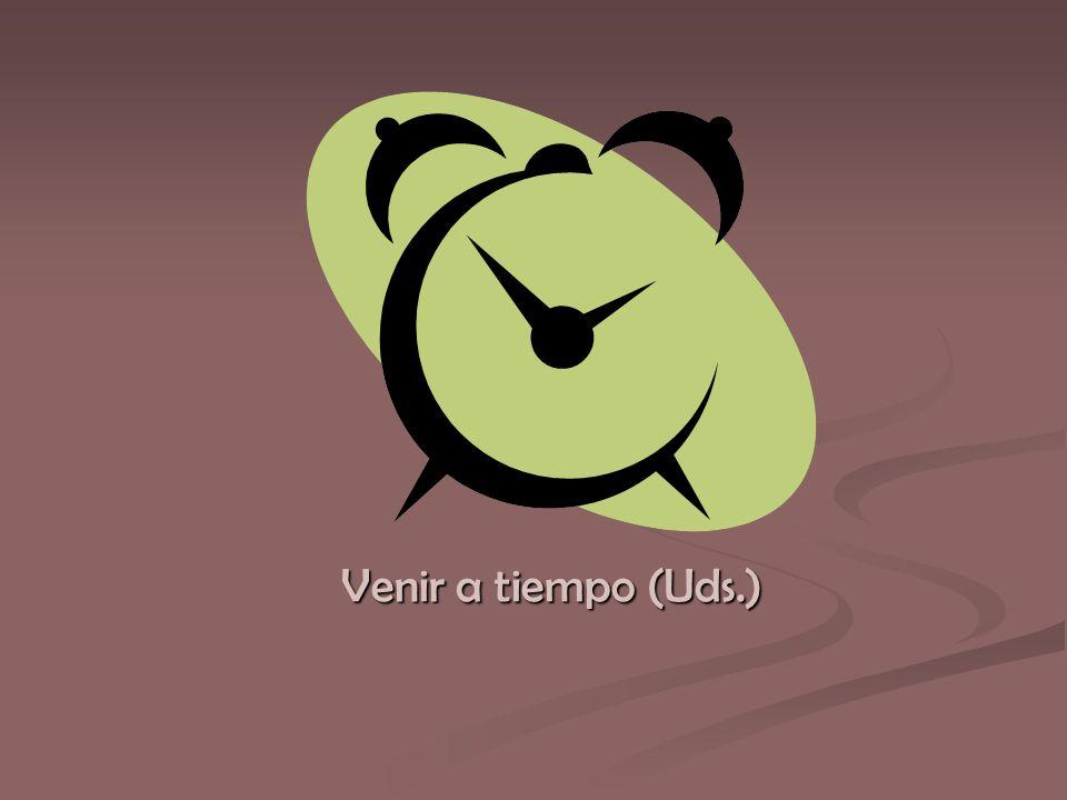 Venir a tiempo (Uds.)