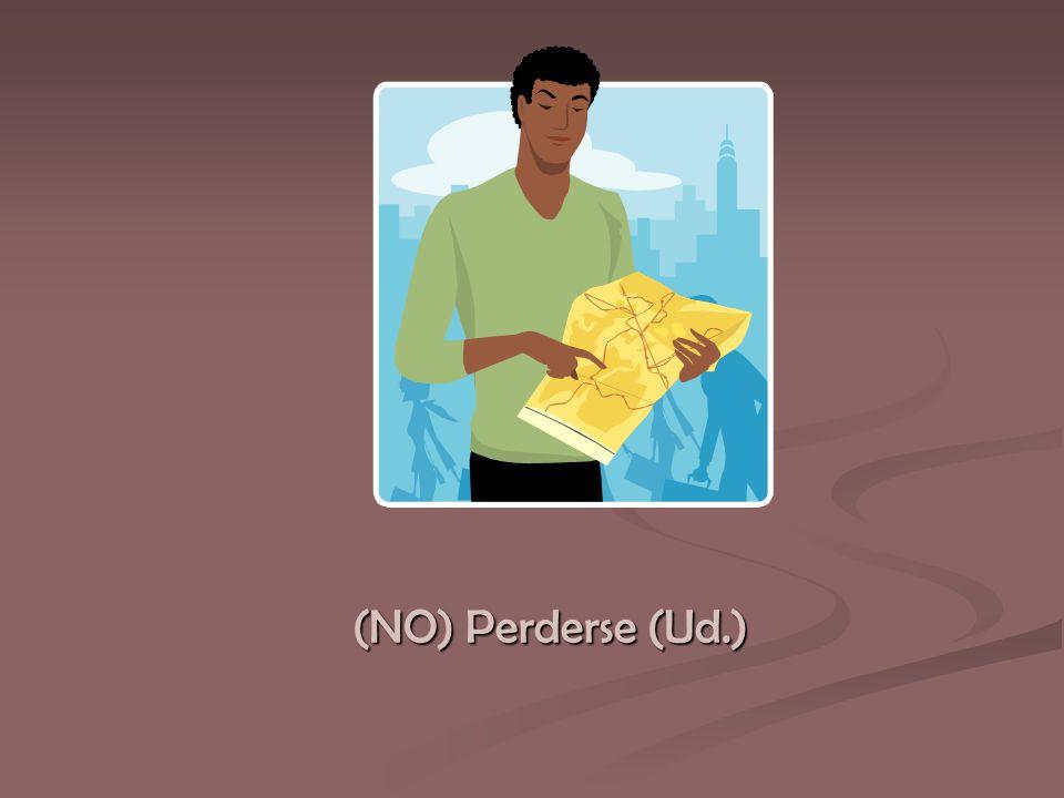 (NO) Perderse (Ud.)