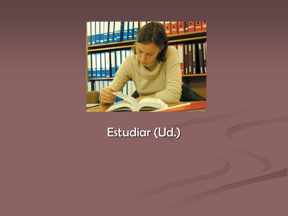 Estudiar (Ud.)
