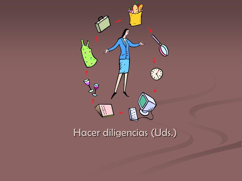 Hacer diligencias (Uds.)