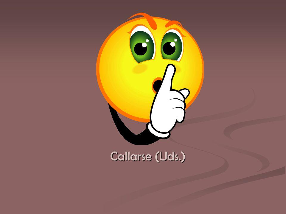 Callarse (Uds.)