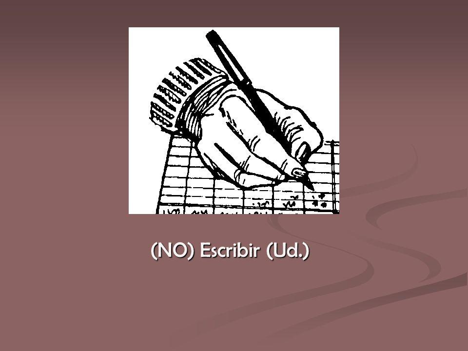 (NO) Escribir (Ud.)