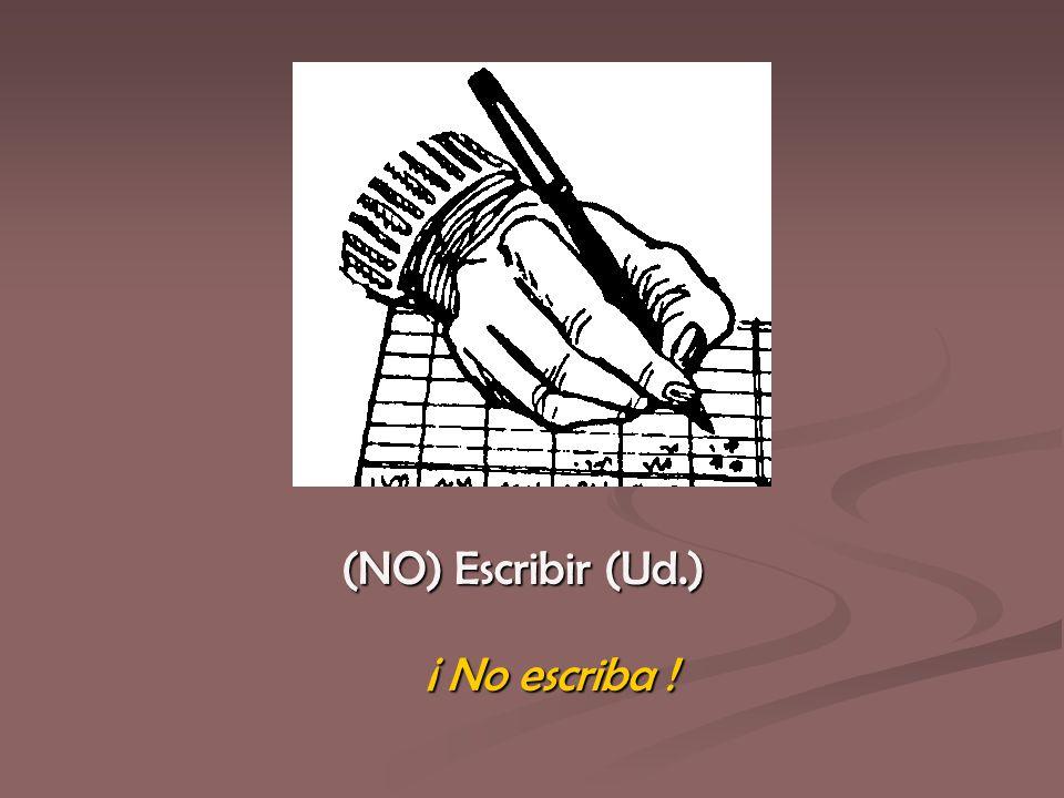 ¡ No escriba !