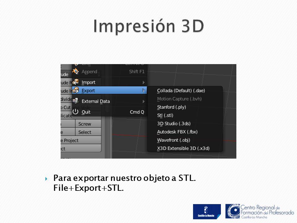  Para exportar nuestro objeto a STL. File+Export+STL.