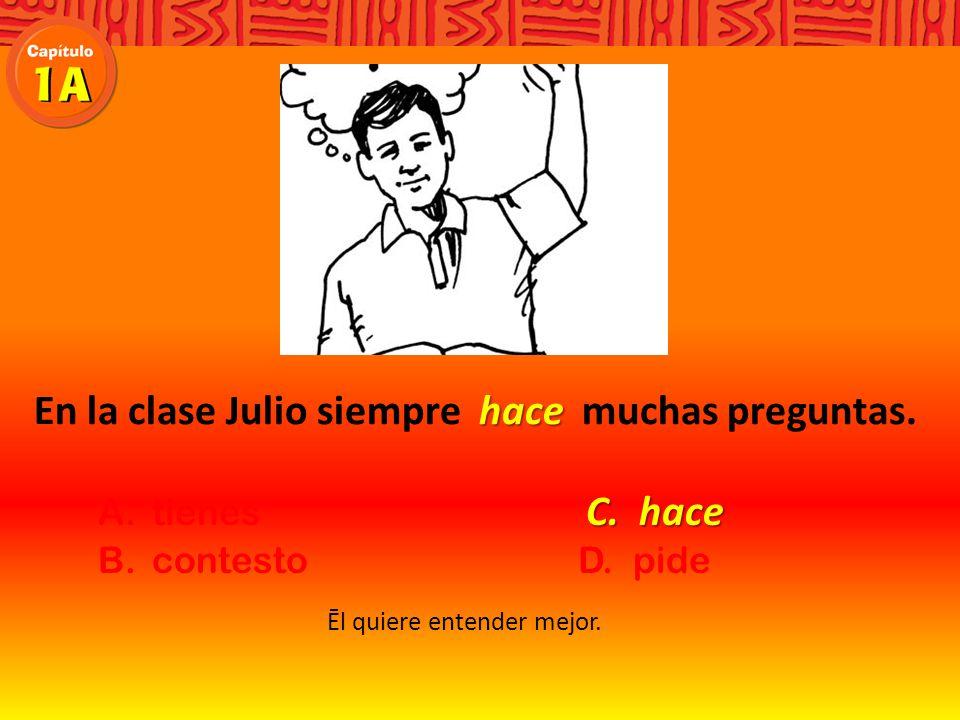 En la clase Julio siempre muchas preguntas. Ēl quiere entender mejor.