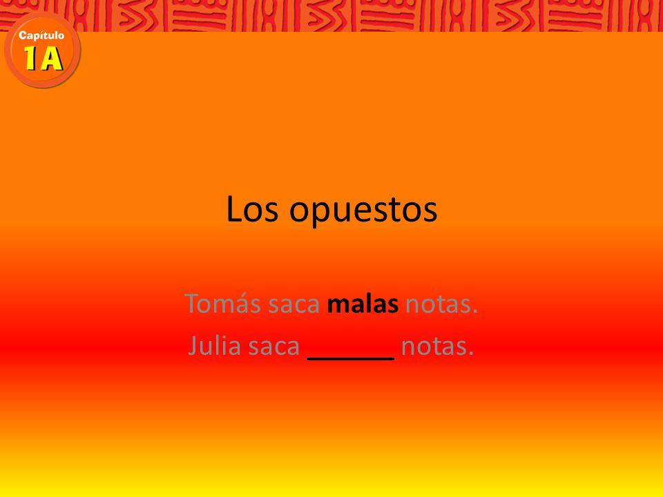 Los opuestos Write the opposite in Spanish. tarde a tiempo