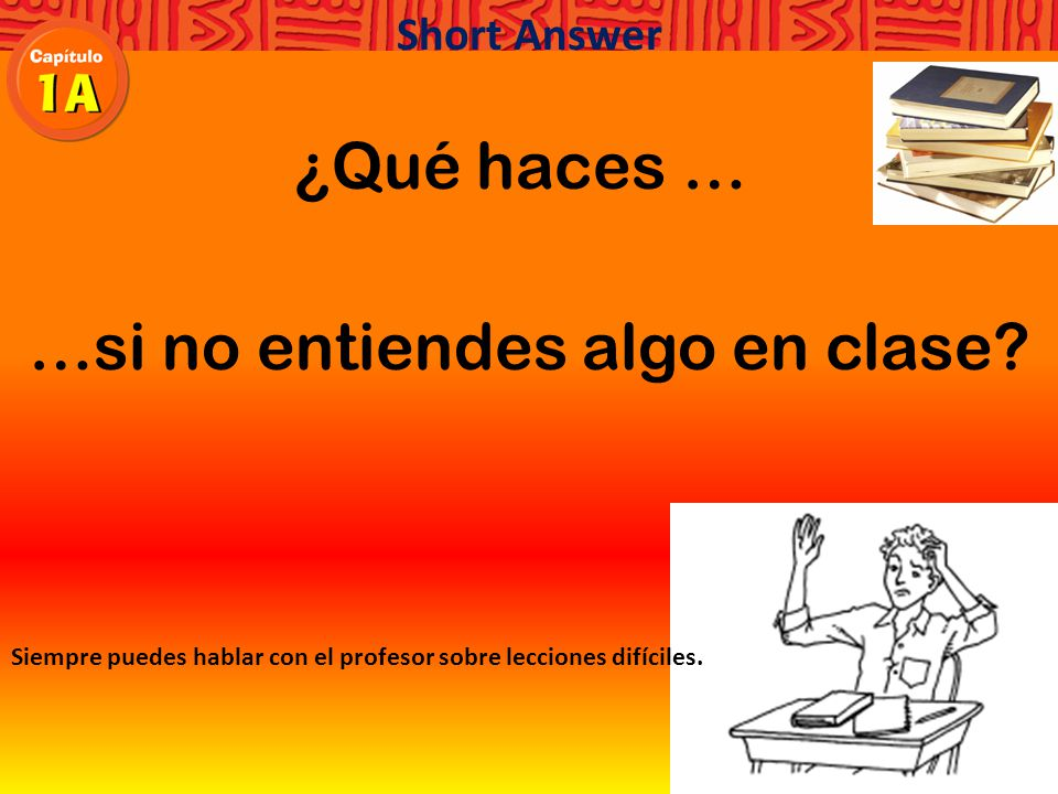 ¿Qué haces … Short Answer