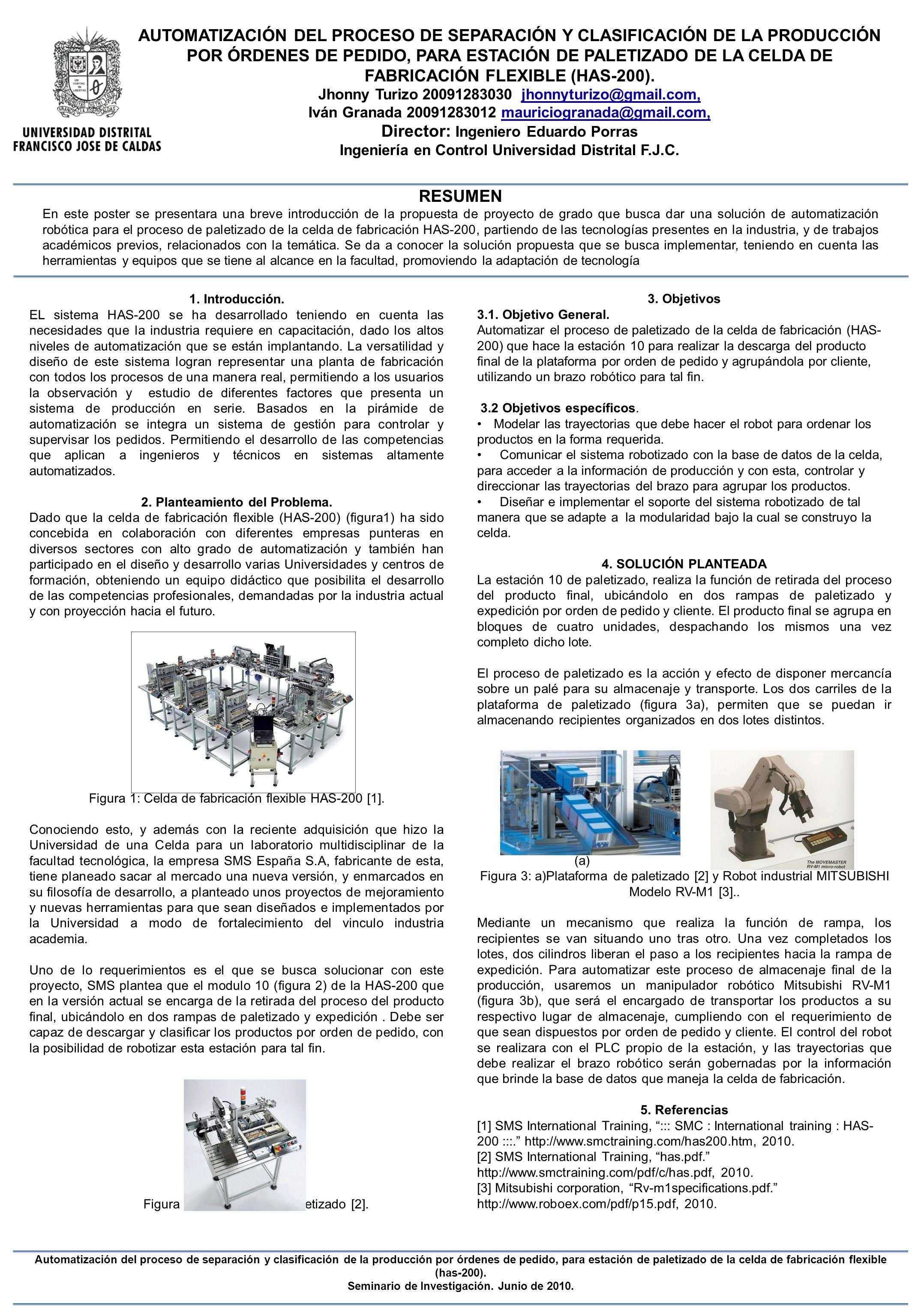 AUTOMATIZACIÓN DEL PROCESO DE SEPARACIÓN Y CLASIFICACIÓN DE LA PRODUCCIÓN POR ÓRDENES DE PEDIDO, PARA ESTACIÓN DE PALETIZADO DE LA CELDA DE FABRICACIÓN FLEXIBLE (HAS-200).