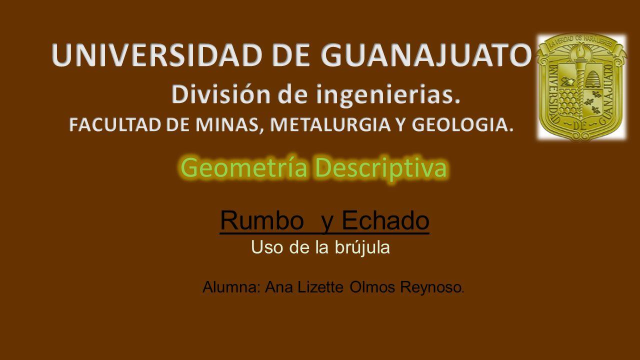 Rumbo y Echado Uso de la brújula Alumna: Ana Lizette Olmos Reynoso.