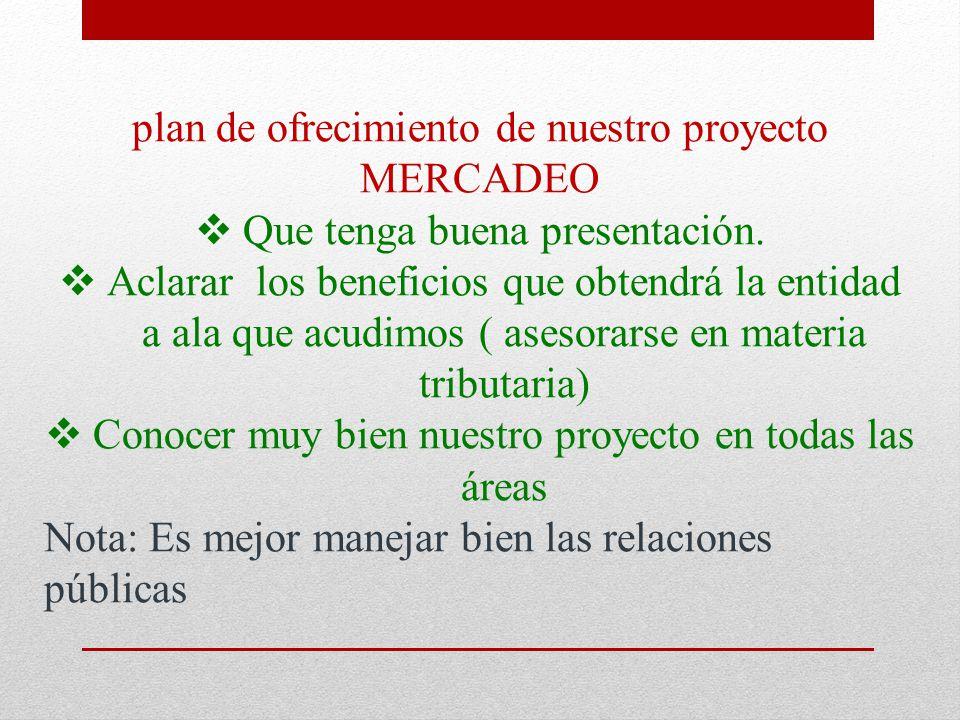 plan de ofrecimiento de nuestro proyecto MERCADEO  Que tenga buena presentación.