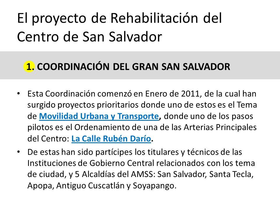 Esta Coordinación comenzó en Enero de 2011, de la cual han surgido proyectos prioritarios donde uno de estos es el Tema de Movilidad Urbana y Transporte, donde uno de los pasos pilotos es el Ordenamiento de una de las Arterias Principales del Centro: La Calle Rubén Darío.