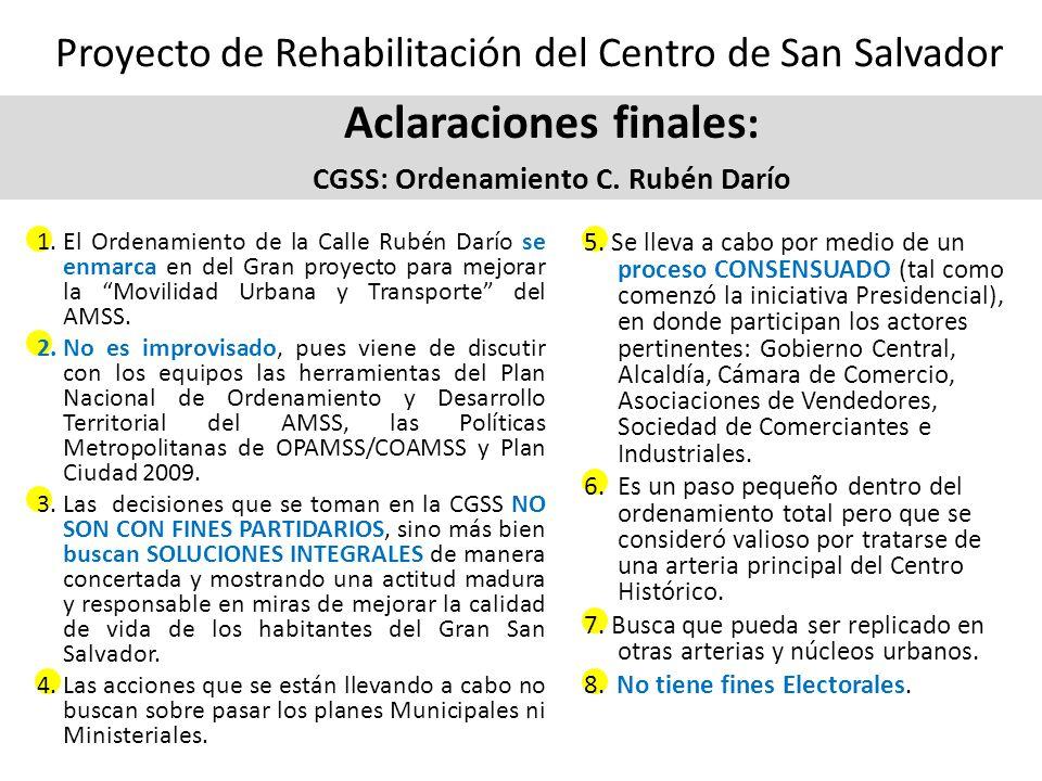 1.El Ordenamiento de la Calle Rubén Darío se enmarca en del Gran proyecto para mejorar la Movilidad Urbana y Transporte del AMSS.
