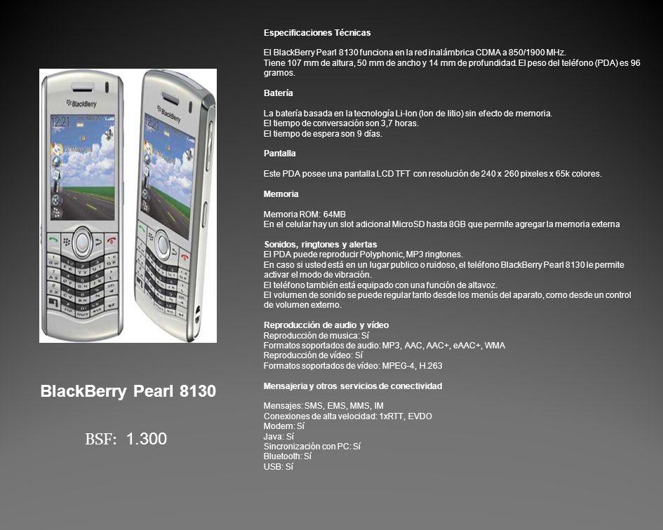 Especificaciones Técnicas El BlackBerry Pearl 8130 funciona en la red inalámbrica CDMA a 850/1900 MHz.