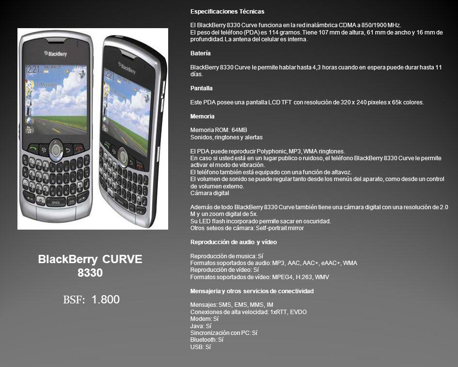 Especificaciones Técnicas El BlackBerry 8330 Curve funciona en la red inalámbrica CDMA a 850/1900 MHz.