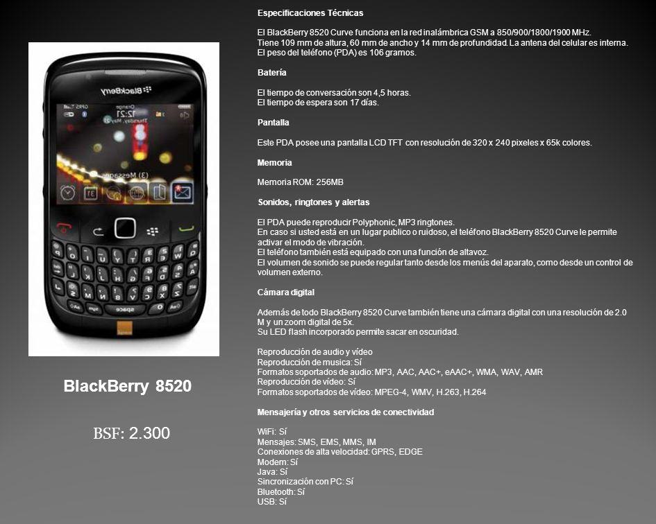 Especificaciones Técnicas El BlackBerry 8520 Curve funciona en la red inalámbrica GSM a 850/900/1800/1900 MHz.