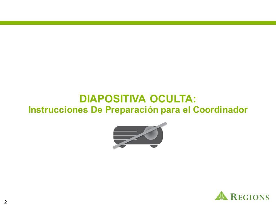 DIAPOSITIVA OCULTA: Instrucciones De Preparación para el Coordinador 2