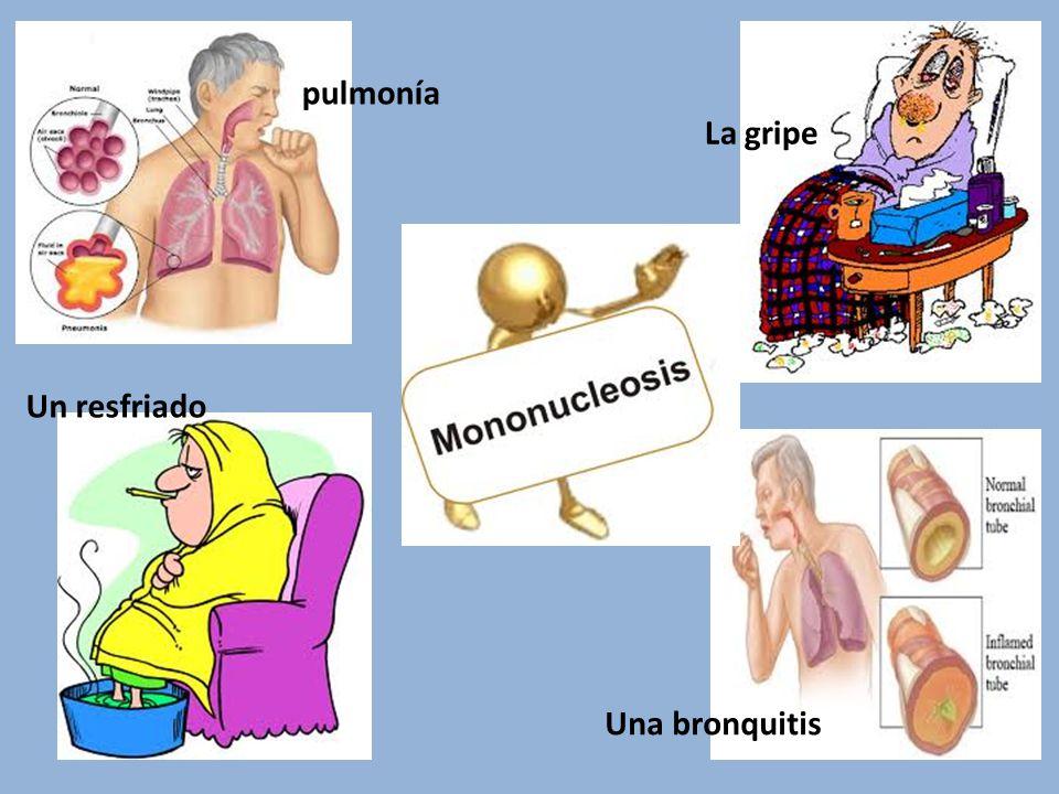 pulmonía La gripe Un resfriado Una bronquitis