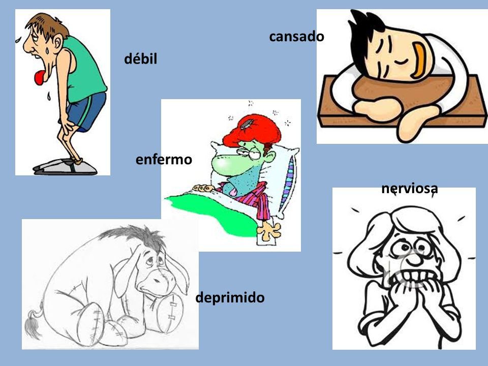 débil cansado nerviosa deprimido enfermo
