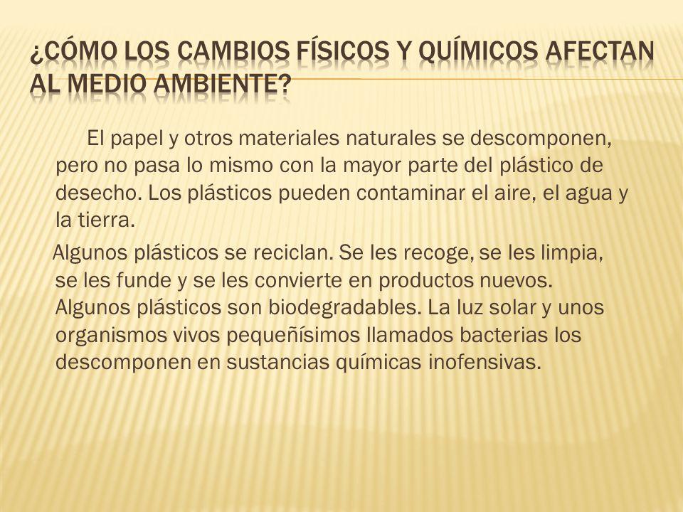 El papel y otros materiales naturales se descomponen, pero no pasa lo mismo con la mayor parte del plástico de desecho.