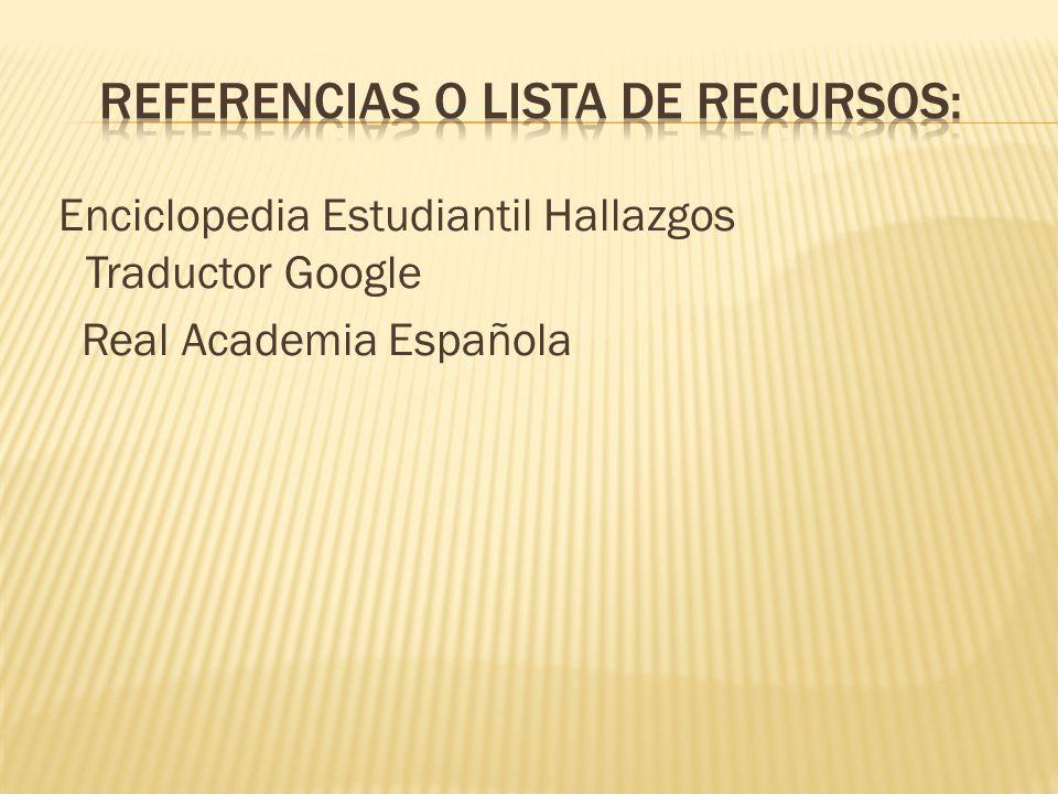 Enciclopedia Estudiantil Hallazgos Traductor Google Real Academia Española