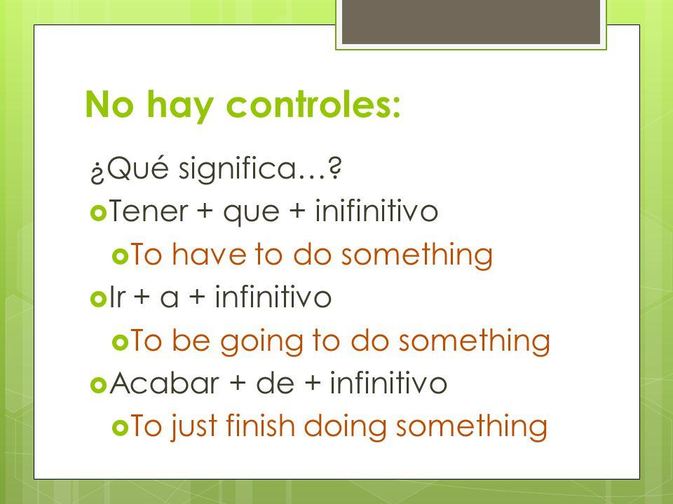 No hay controles: ¿Qué significa….