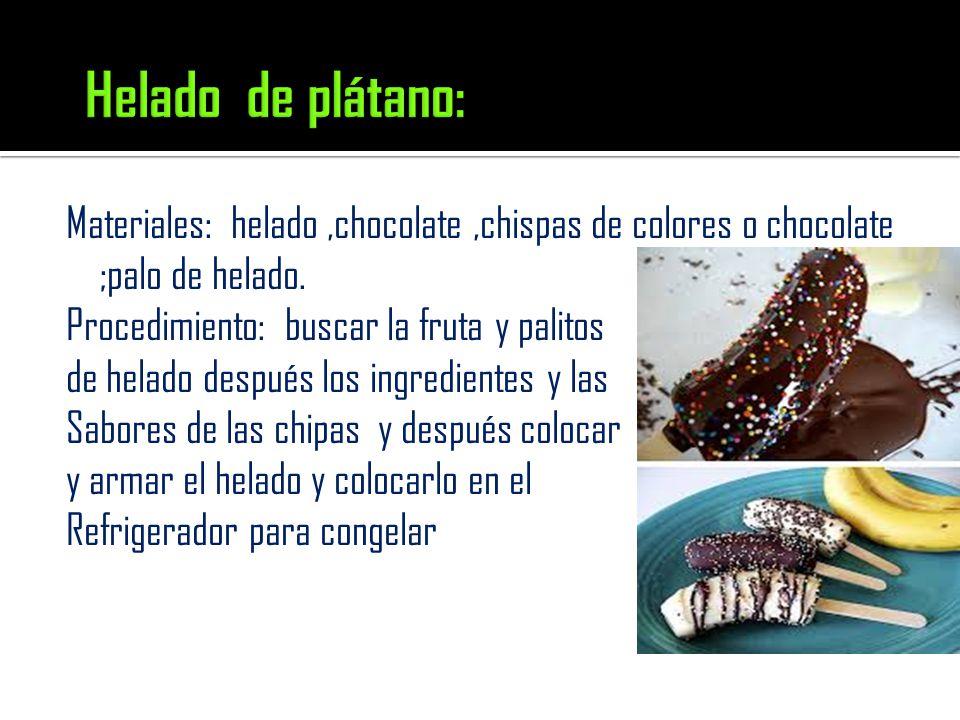 Materiales: helado,chocolate,chispas de colores o chocolate ;palo de helado.