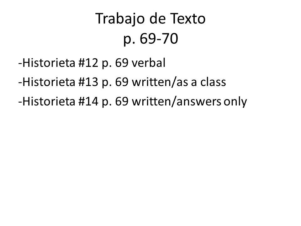 Trabajo de Texto p. 69-70 -Historieta #12 p. 69 verbal -Historieta #13 p.