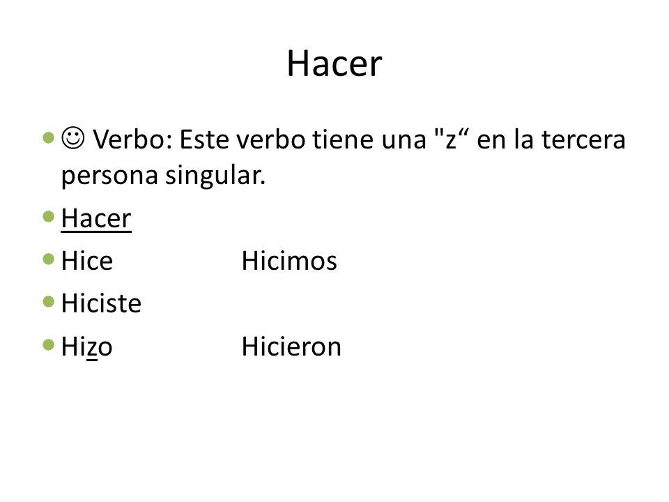 Hacer Verbo: Este verbo tiene una z en la tercera persona singular.