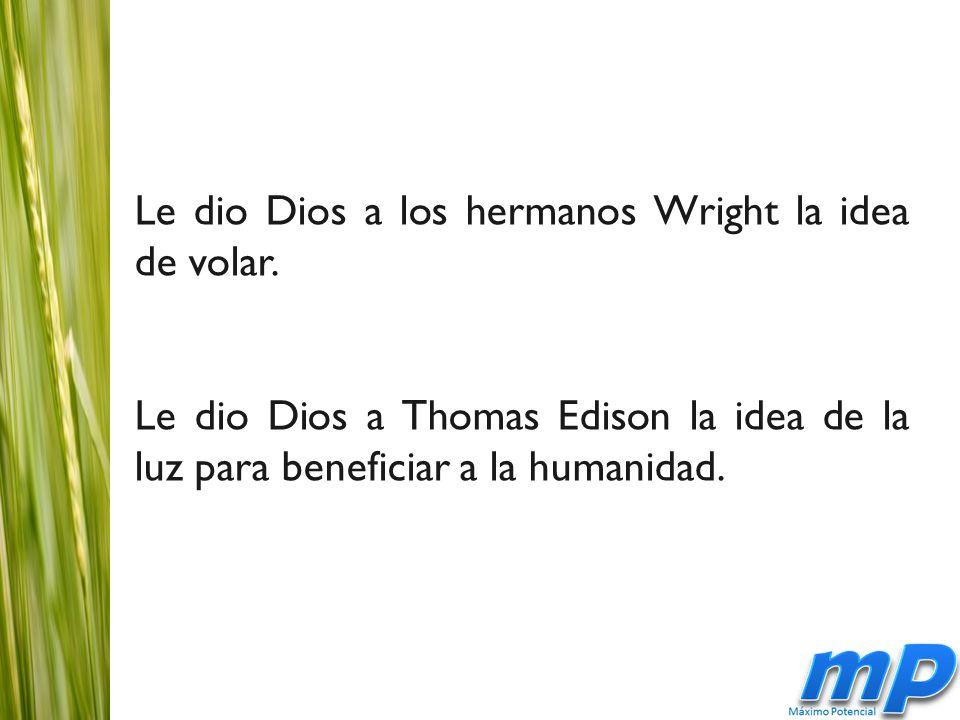 Le dio Dios a los hermanos Wright la idea de volar.