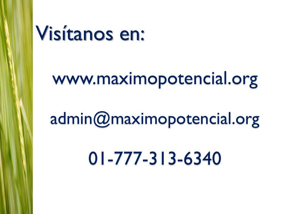 www.maximopotencial.org admin@maximopotencial.org 01-777-313-6340 Visítanos en: