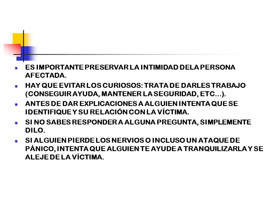 ES IMPORTANTE PRESERVAR LA INTIMIDAD DELA PERSONA AFECTADA.