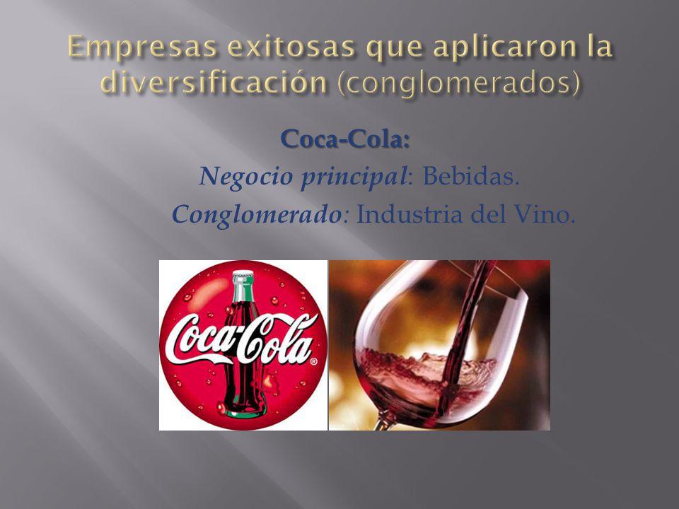 Coca-Cola: Negocio principal : Bebidas. Conglomerado : Industria del Vino.