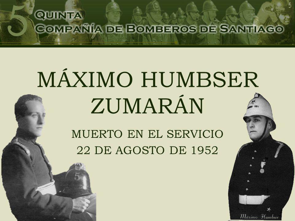 MÁXIMO HUMBSER ZUMARÁN MUERTO EN EL SERVICIO 22 DE AGOSTO DE 1952