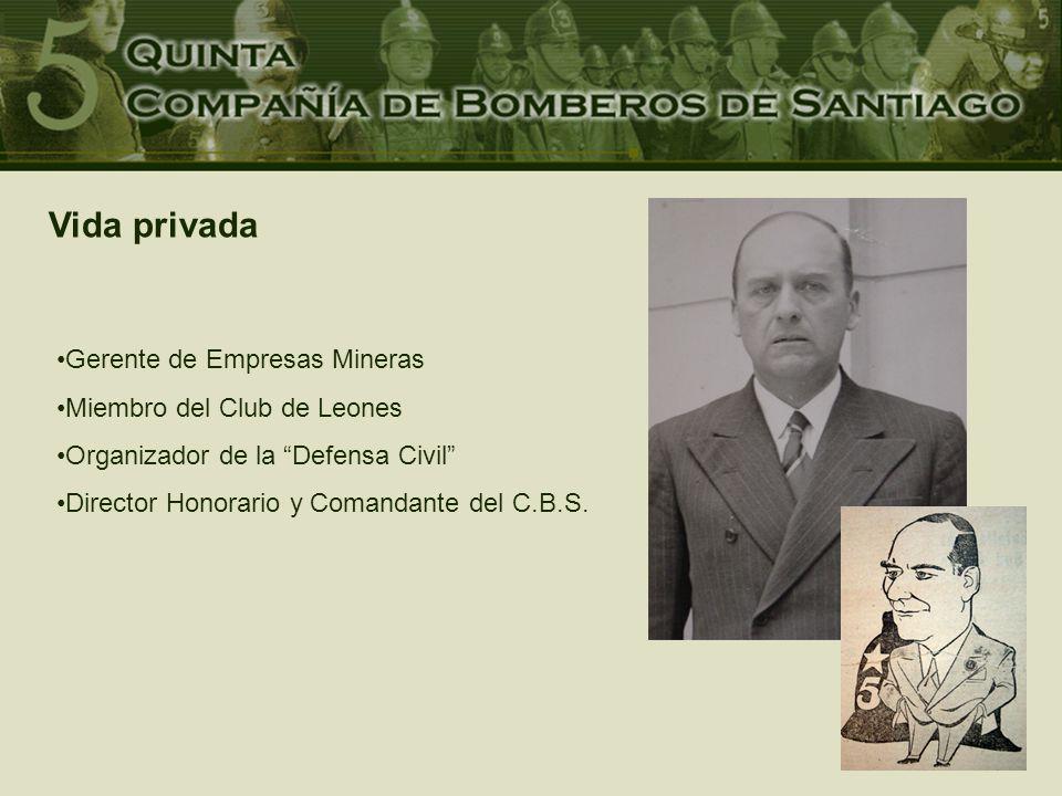 Gerente de Empresas Mineras Miembro del Club de Leones Organizador de la Defensa Civil Director Honorario y Comandante del C.B.S.