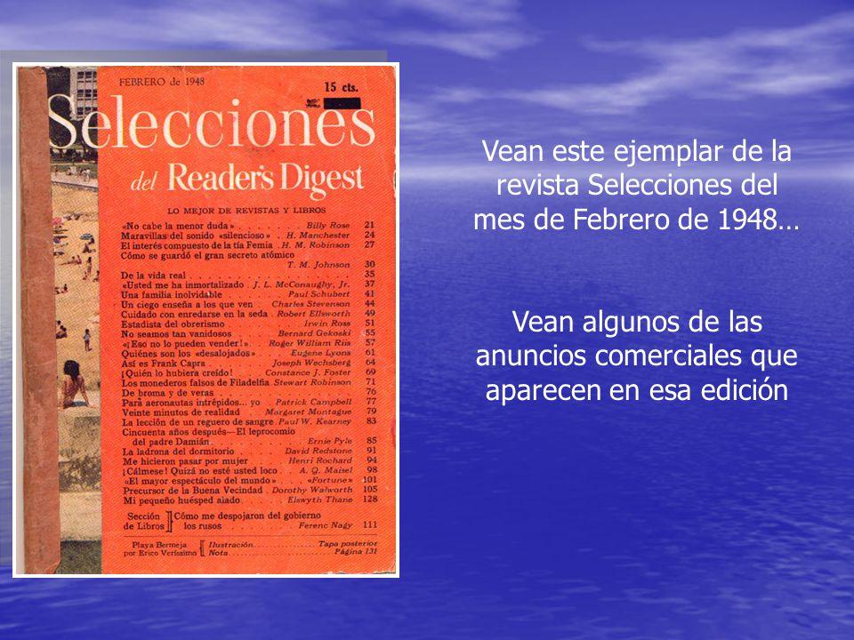 Vean este ejemplar de la revista Selecciones del mes de Febrero de 1948… Vean algunos de las anuncios comerciales que aparecen en esa edición