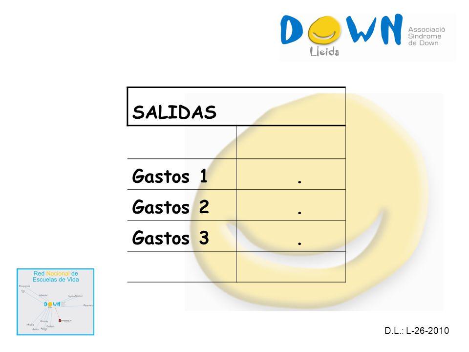 SALIDAS Gastos 1. Gastos 2. Gastos 3. D.L.: L-26-2010