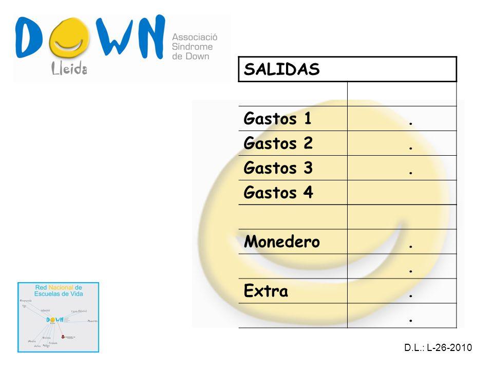 SALIDAS Gastos 1. Gastos 2. Gastos 3. Gastos 4 Monedero.. Extra.. D.L.: L-26-2010