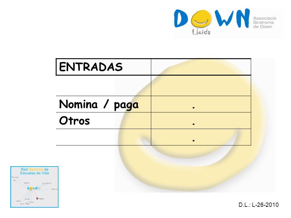 ENTRADAS Nomina / paga. Otros.. D.L.: L-26-2010