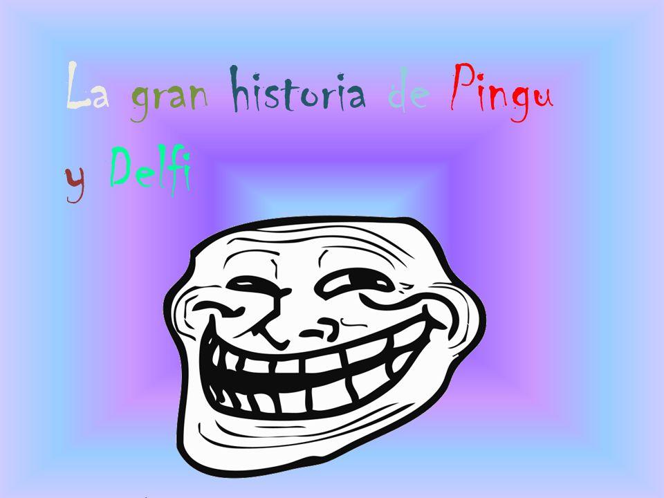 La gran historia de Pingu y Delfi
