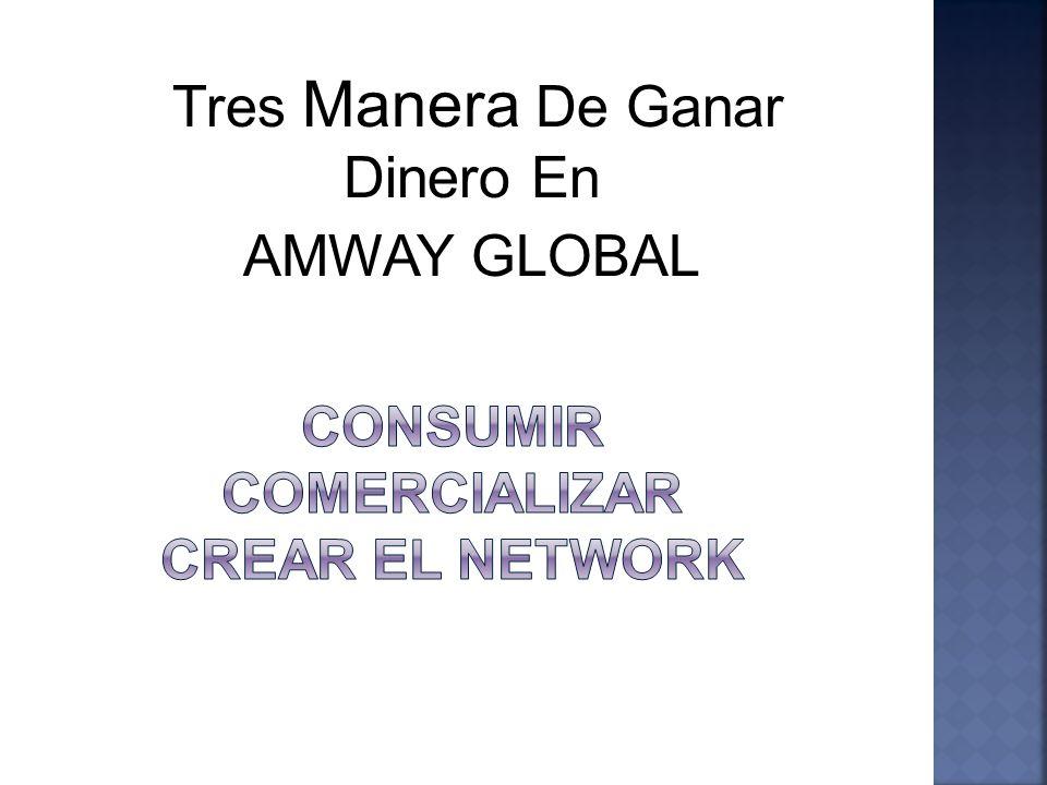 Tres Manera De Ganar Dinero En AMWAY GLOBAL