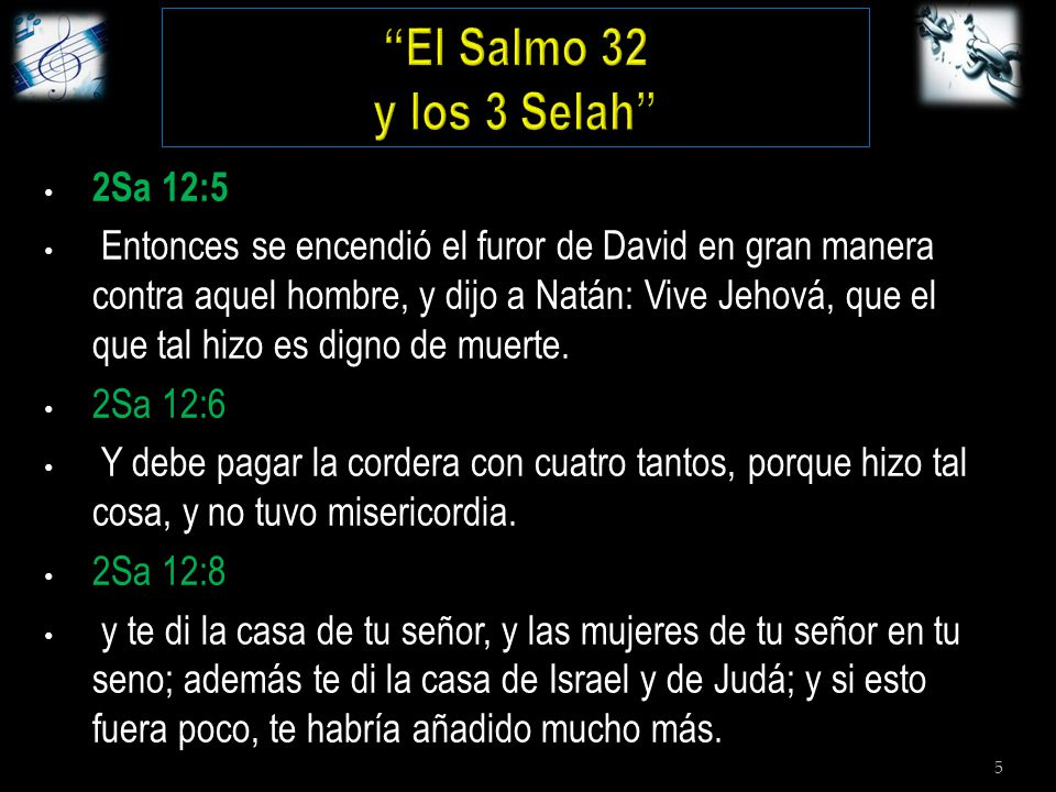 5 2Sa 12:5 Entonces se encendió el furor de David en gran manera contra aquel hombre, y dijo a Natán: Vive Jehová, que el que tal hizo es digno de muerte.