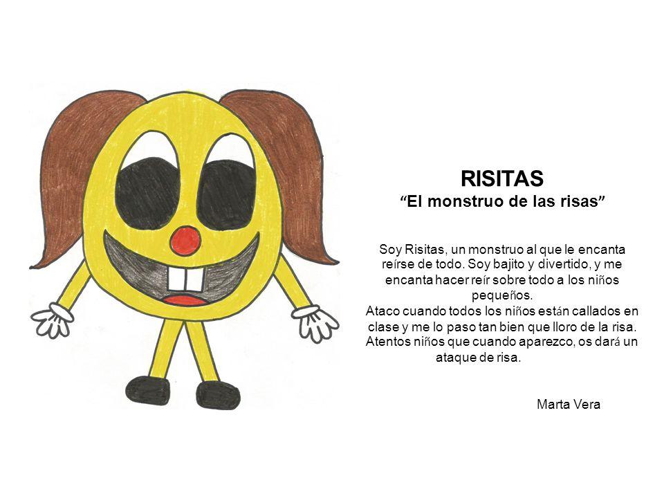 RISITAS El monstruo de las risas Soy Risitas, un monstruo al que le encanta re í rse de todo.