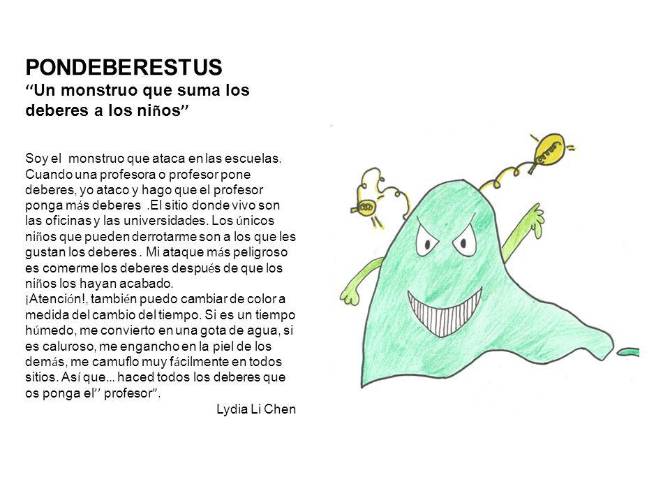 PONDEBERESTUS '' Un monstruo que suma los deberes a los ni ñ os '' Soy el monstruo que ataca en las escuelas.
