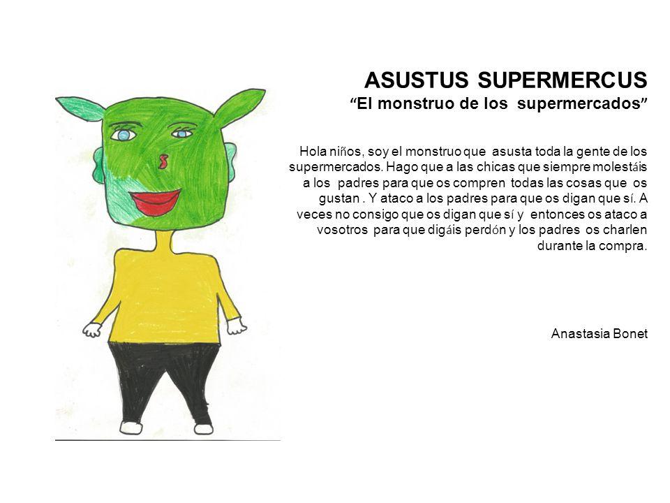 ASUSTUS SUPERMERCUS El monstruo de los supermercados Hola ni ñ os, soy el monstruo que asusta toda la gente de los supermercados.
