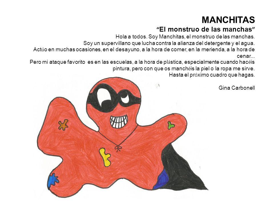 MANCHITAS El monstruo de las manchas Hola a todos.