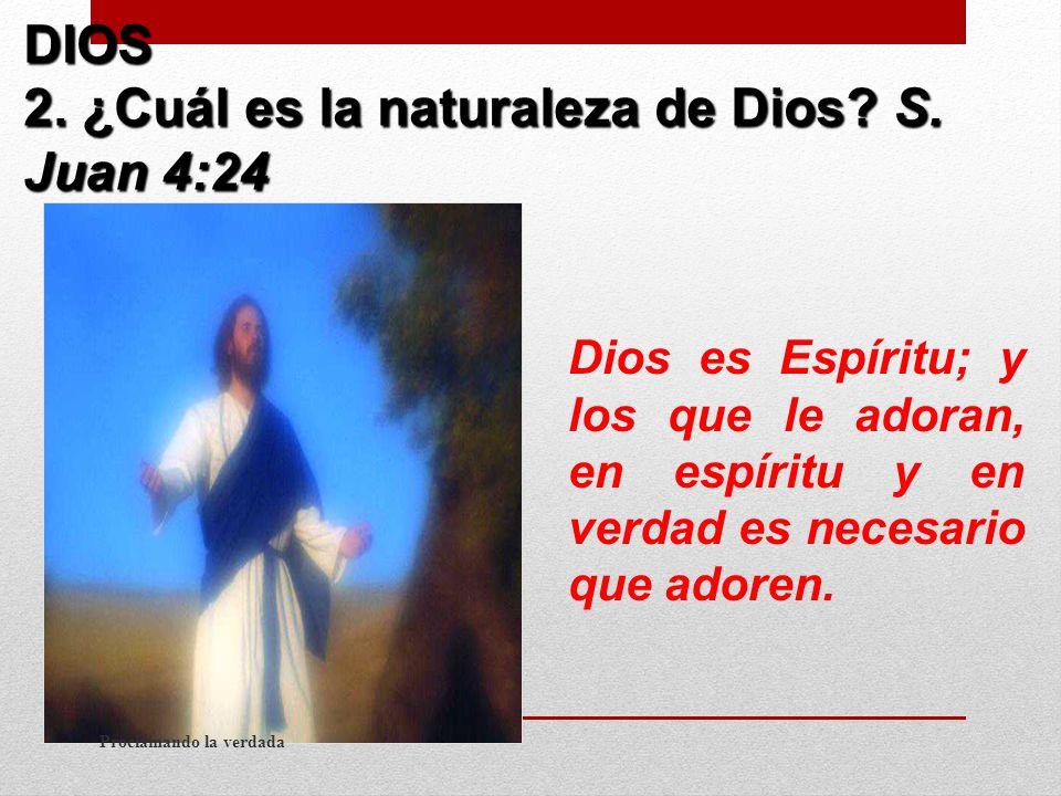 DIOS 2. ¿Cuál es la naturaleza de Dios. S.